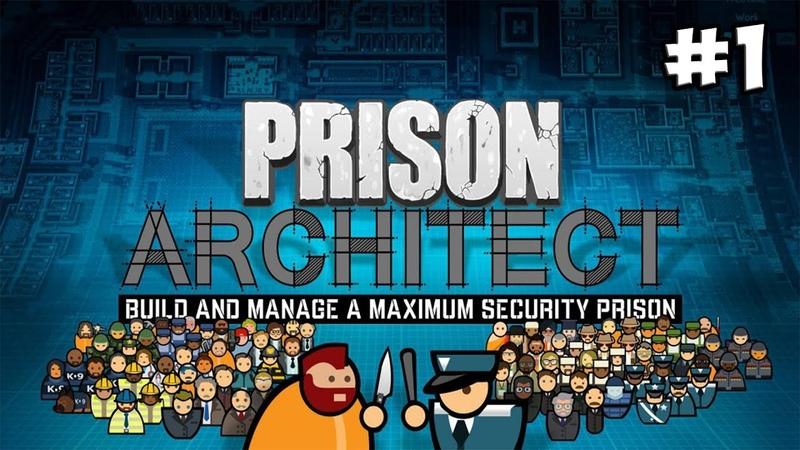 Prison Architect 1 - Как построить тюрьму