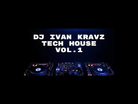 Dj Ivan Kravz Tech House vol.1