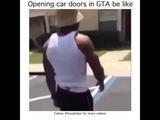 Opening car doors in GTA be like