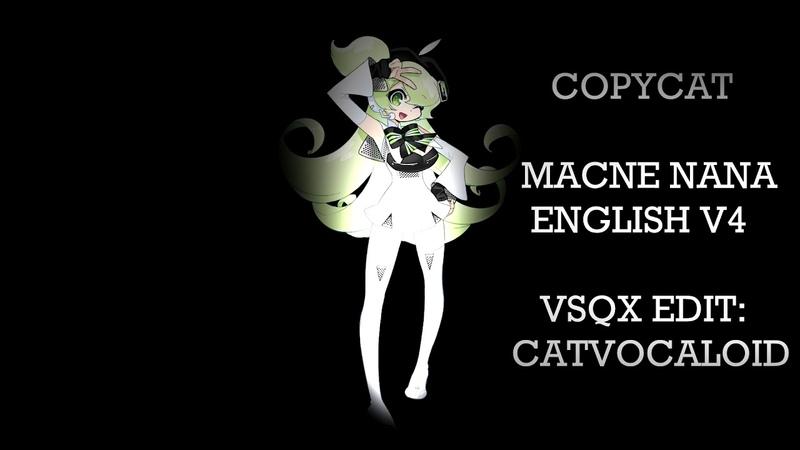 【MACNE NANA ENGLISH V4】【COPYCAT】【COVER VOCALOID】 CATVOCALOID