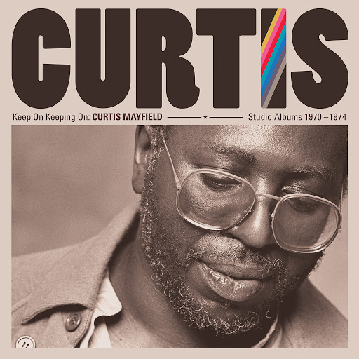 Curtis Mayfield альбом Keep On Keeping On: Curtis Mayfield Studio Albums 1970-1974 (Remastered)