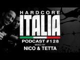 Hardcore Italia - Podcast #128 - Mixed by Nico &amp Tetta