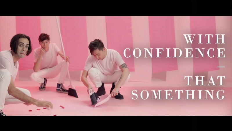 With Confidence That Something Official Music Video