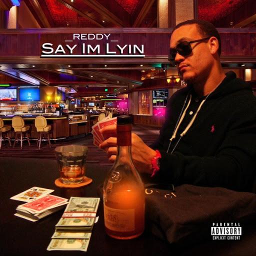 Reddy альбом Say I'm Lyin