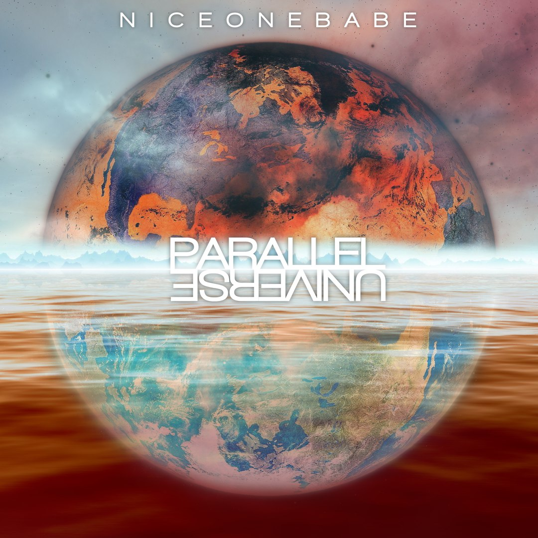 Nice One Babe - Parallel Universe [EP] (2018)