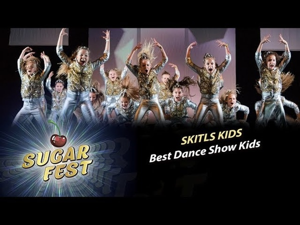 SKITLS KIDS 🍒 BEST DANCE SHOW KIDS 🍒 SUGAR FEST Dance Championship