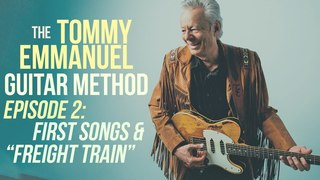 The Tommy Emmanuel Guitar Method - Episode 2: First Songs & How to Play