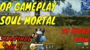 SOUL MORTAL OP GAMEPLAY OPPO X PUBG MOBILE India Series Semifinals Day 1 ROUND 1