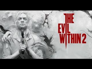 СТРИМ по The Evil Within 2 – Новые Знакомства и... Враги