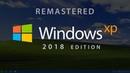 Introducing Windows XP 2018 Edition (Concept)