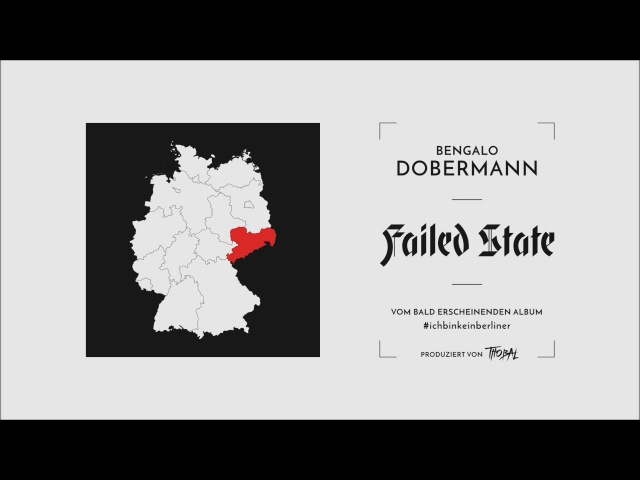 Bengalo Dobermann ✖️ FAILED STATE ✖️ prod. by Thobal ✖️ ichbinkeinberliner