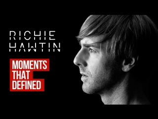 Moments That Defined Richie Hawtin