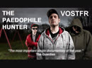 Le Chasseur de Pedos The Paedophile Hunter VOSTFR Wanted Pedo