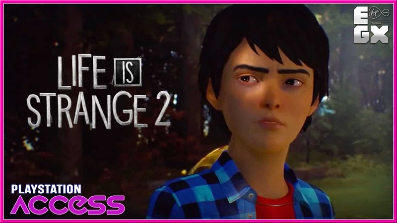 LIFE IS STRANGE 2 - EGX PlayStation Access NEW Gameplay 2018 (PC, PS4 XB1) HD