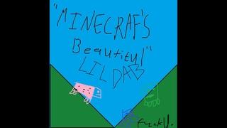Minecraft's Beautiful - A parody of Lil Peep 'Life is Beautiful'