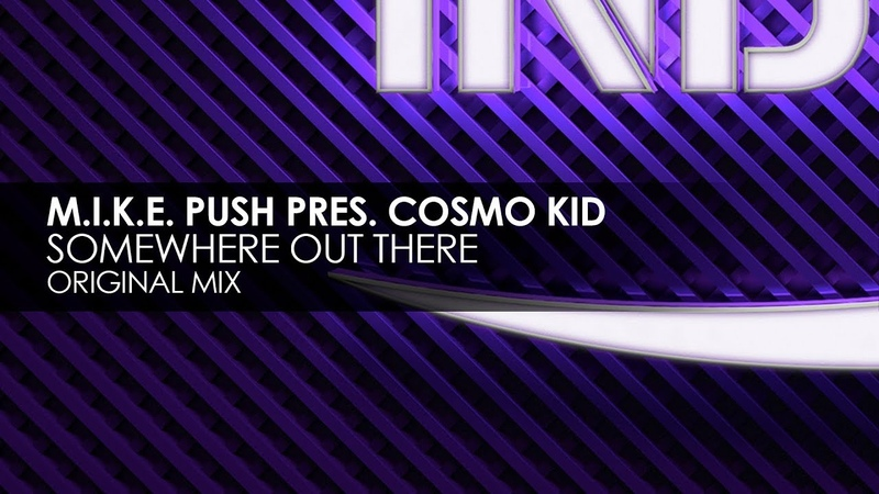 M.I.K.E. Push presents Cosmo Kid - Somewhere Out There