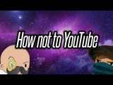 How Not To YouTube /w Cry - (Foul Play + Wyv and Keep)