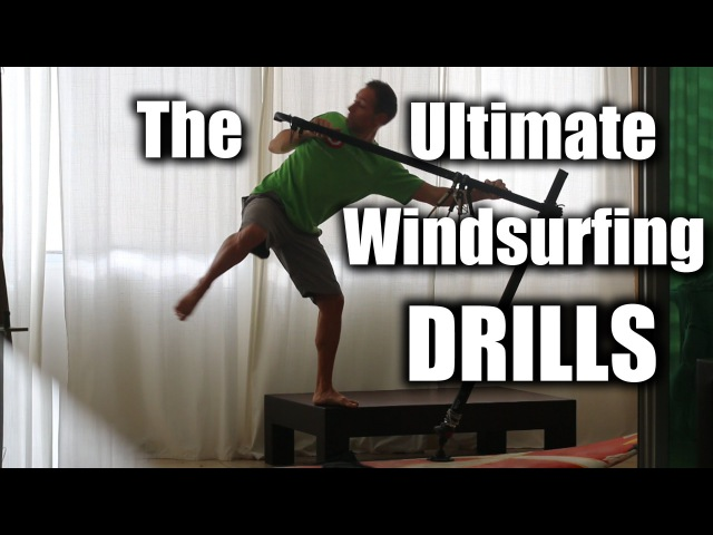 The Ultimate Windsurfing Exercises Drills - Jibes, Tacks, Clew First, Backwind Front Loop