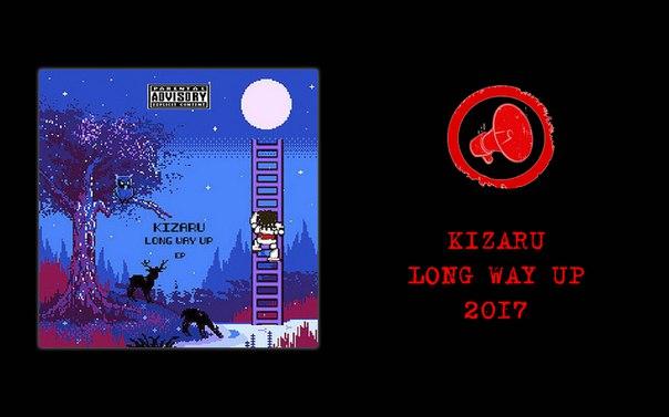 KIZARU LONG WAY UP 2017 СКАЧАТЬ БЕСПЛАТНО
