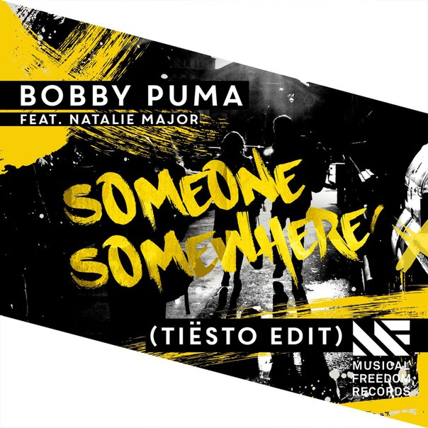 Bobby Puma feat. Nathalie Major - Someone Somewhere (Tiesto Edit)