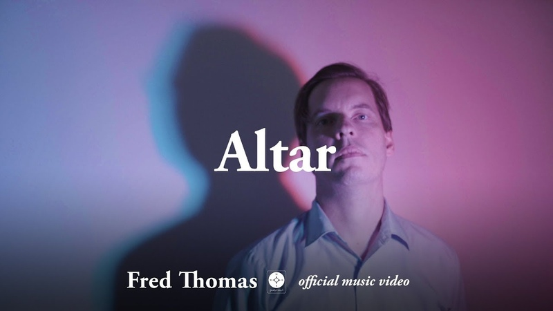 Fred Thomas Altar OFFICIAL MUSIC VIDEO