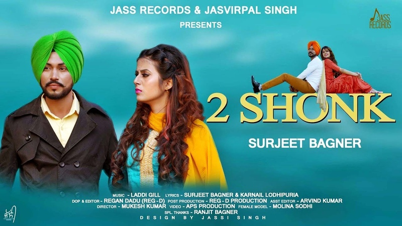 2 Shonk Full HD Surjeet Bagner Laddi Gill Molina Sodhi New Punjabi Songs 2019