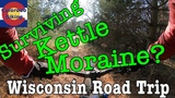 2018-12-23 Road Trip Wisconsin Will I survive the ups and downs of Kettle Moraine