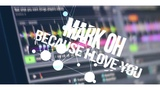 Mark Oh - Because I Love You (iSAT Bootleg) 2018