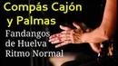 🎸COMPAS FANDANGOS DE HUELVA   CAJÓN FLAMENCO Y👏 PALMAS 2018 Rítmo Normal