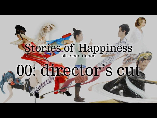 Stories of Happiness slit scan dance 00:director's cut