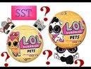 Go ☝️☝️☝️ UNPACK lol surprise pets 3 series РАСПАКОВКА лол питомцы 1 и 2 волна видео для детей SST