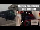 Q Review: Nancy Pelosi BIG ERROR