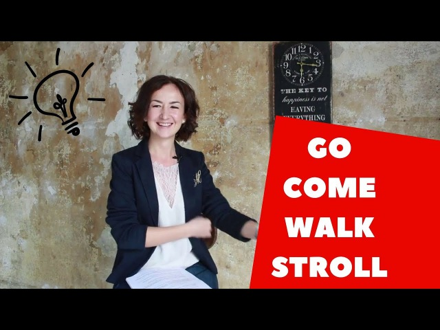 Разница между GO, COME, WALK and STROLL. Английский для путешествий