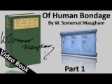 Part 01 - Of Human Bondage Audiobook by W. Somerset Maugham (Chs 1-16)
