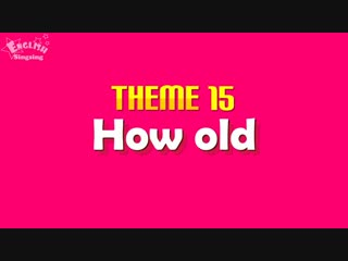 Theme 15. How old - How old are you - ESL Song Story - Learning English for Kids