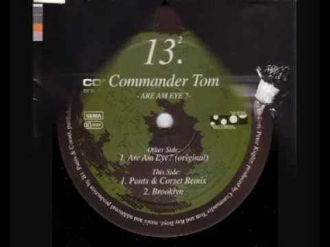 Commander Tom - Are Am Eye? '99 (Pants Corset Mix)
