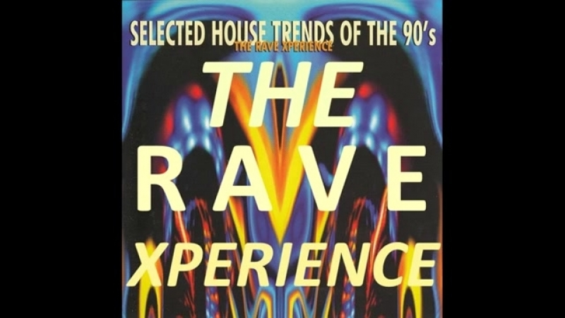 THE RAVE XPERIENCE [FULL ALBUM 61:15 MIN] THE FIRST YEARS HARDCORE TECHNO HD HQ HIGH QUALITY