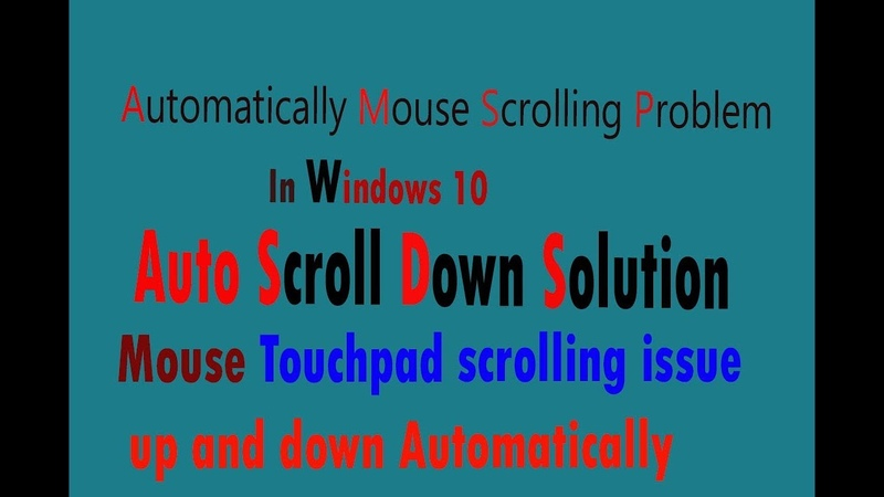 [Solved]Automatically Mouse Scrolling Problem In Windows 10