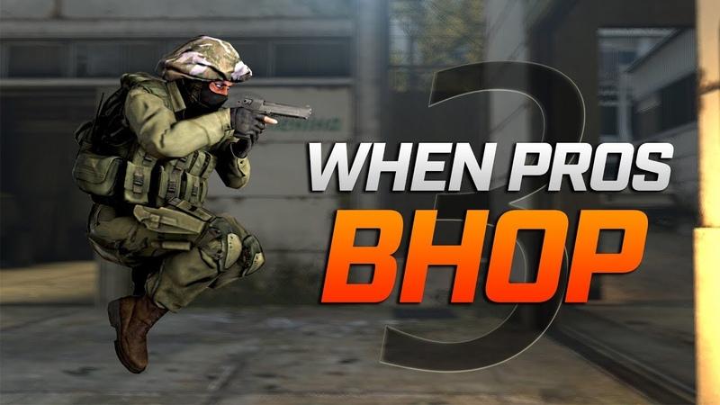 CS:GO - When PROS BHOP 3
