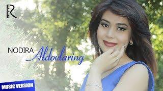 Nodira - Aldovlaring | Нодира - Алдовларинг (music version)