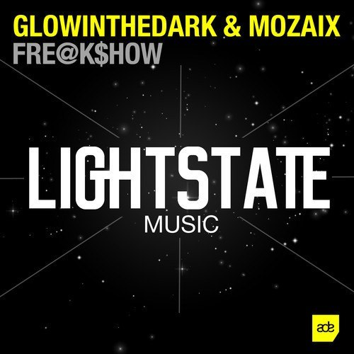 GLOWINTHEDARK & Mozaix - Freakshow (Original Mix)