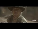 Забытые Богом / Godless.1 сезон.Трейлер (2017) [1080p]