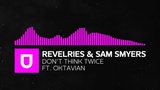 Melodic Trap - Revelries &amp Sam Smyers - Don't Think Twice (feat. Oktavian) Premiere