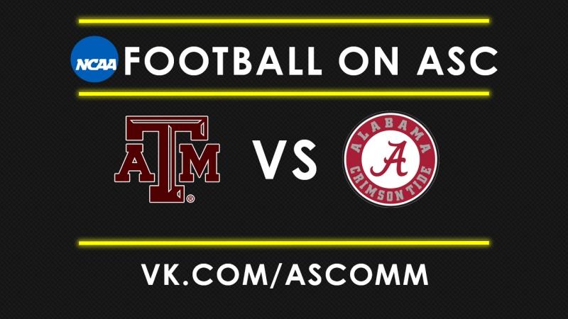 NCAAF | Texas AM VS Alabama