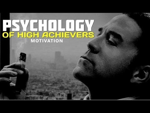 PSYCHOLOGY OF HIGH ACHIEVERS - Motivational Video