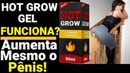 Gel Hot Grow Funciona Mesmo Gel Hot Grow Como Usar Gel Hot Grow Aumenta Mesmo Hot Grow Depoimento