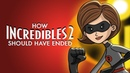 How Incredibles 2 Should Have Ended