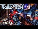The History of Robotech Part 2