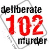 deliberate murder