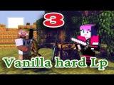 [ч.03] Minecraft Vanilla hard Lp - Исследуем Шахту